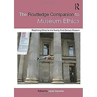Der Routledge Begleiter zur Museum Ethik: Neudefinition Ethik für das 21. Jahrhundert-Museum
