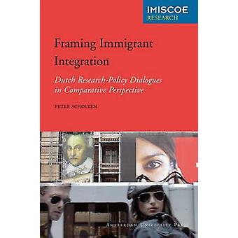 Framing Immigrant Integration - Dutch Research-Policy Dialogues in Com