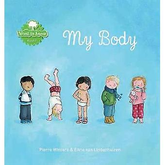 My Body by Pierre Winters & Illustrated by Eline van Lindenhuizen