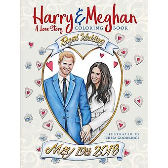 Harry and Meghan A Love Story Coloring Book by Teresa Goodridge