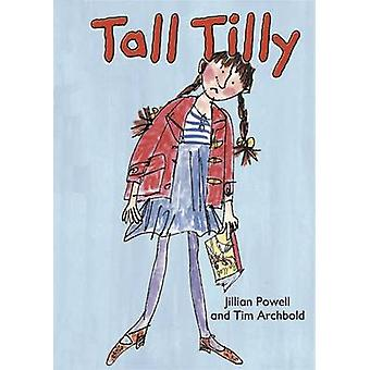Tall Tilly door Jillian Powell & geïllustreerd door Tim Archbold