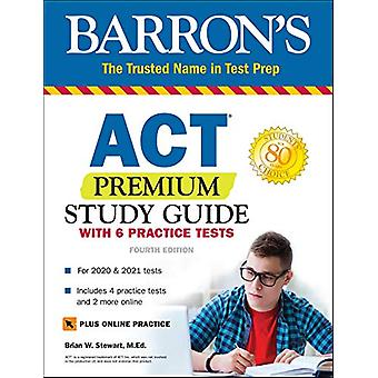 ACT Premium Study Guide with 6 Practice Tests by Brian Stewart - M.Ed