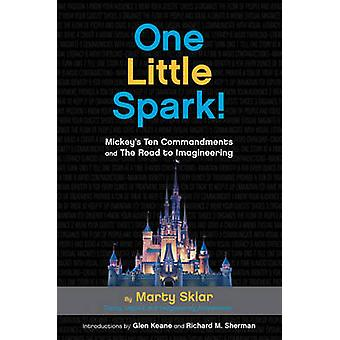 One Little Spark - Mickey's Ten Commandments and the Road to Imagineer