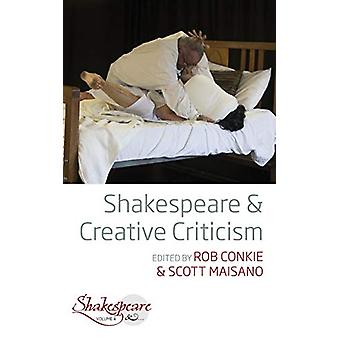 Shakespeare and Creative Criticism by Rob Conkie - 9781789202502 Book