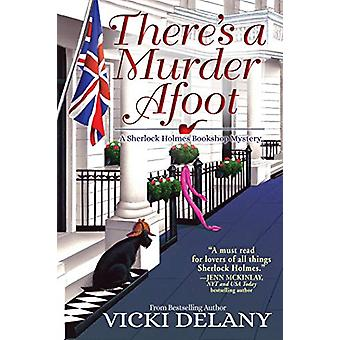 There's A Murder Afoot - A Sherlock Holmes Bookshop Mystery by Vicki D