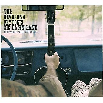 Reverend Peyton's Big Damn Band - Between the Ditches [CD] USA import