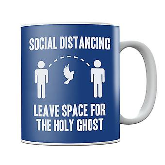 Social Distancing Leave Space For The Holy Ghost Mug