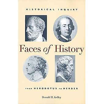 Faces of History: Historical Inquiry from Herodotus to Herder