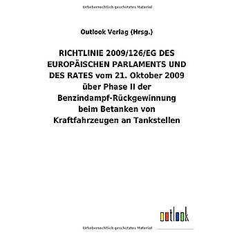 RICHTLINIE2009/126/EGDES EUROPA ISCHEN PARLAMENTS UND DES RATES vom 21.Oktober 2009 Aber Fase II der Benzindampf-RAckgewinnung beim Betanken von Kraftfahrzeugen an Tankstellen
