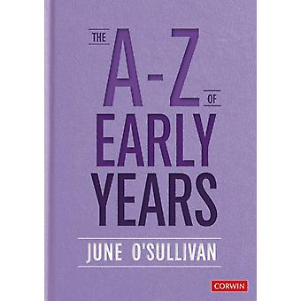 The A to Z of Early Years by OSullivan & June