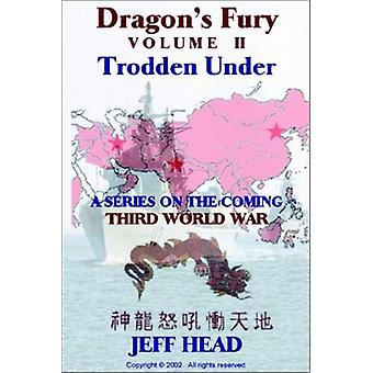 Dragon's Fury - Trodden Under by Jeff Head - 9780971577923 Book