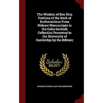 The Wisdom of Ben Sira; Portions of the Book of Ecclesiasticus from H