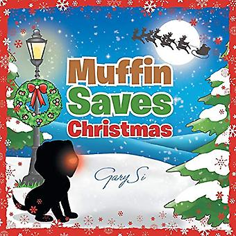 Muffin Saves Christmas by Gary Si - 9781482881363 Book