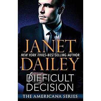 Difficult Decision - Connecticut by Janet Dailey - 9781497639478 Book