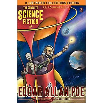 The Complete Science Fiction of Edgar Allan Poe (Illustrated Collecto