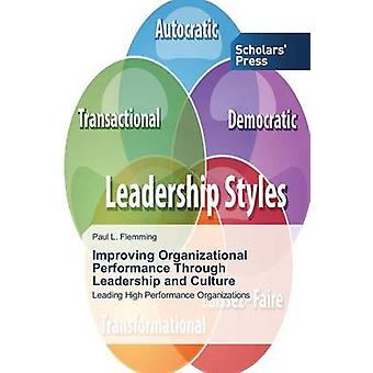 Improving Organizational Performance Through Leadership and Culture b