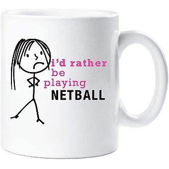 60 Second Makeover Ladies I'd Rather Be Playing Netball Mug Cup Novelty Friend Gift Valentines Gift