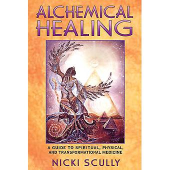 Alchemical Healing by Nicki Scully
