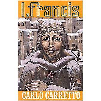 I Francis av Carlo Carretto