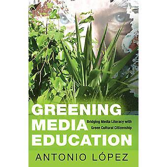 Greening Media Education - Bridging Media Literacy with Green Cultural