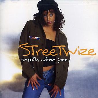 Streetwize-Smooth Jazz urbain - importation USA Streetwize-Smooth Jazz urbain [CD]