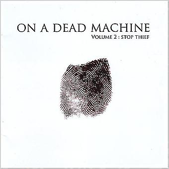 On a Dead Machine - On a Dead Machine: Vol. 2: Stop Thief [CD] USA import