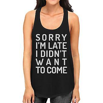 Przepraszam, jestem pod koniec damskie czarne zbiornika bez rękawów Top śmieszne mówiąc T-Shirt
