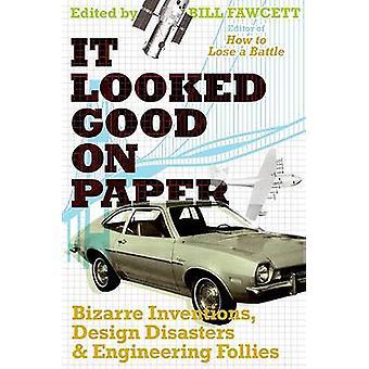 Il avait l'air bien sur papier - Inventions bizarres - conception catastrophes - et