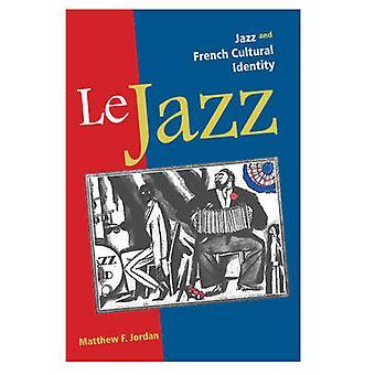 Jazz - Jazz und französischen kulturellen Identität von Matthew Jordan - 978025207