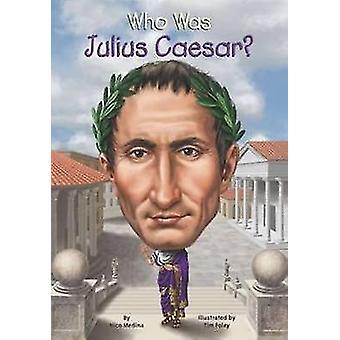 Who Was Julius Caesar? by Nico Medina - 9780448480831 Book