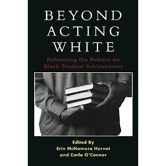 Darüber hinaus handeln weiß - Reframing die Debatte über die schwarzen Studenten Achievemen