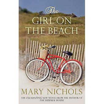 The Girl on the Beach - Wartime love and fate by Mary Nichols - 978074
