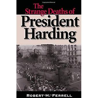 The Strange Deaths of President Harding (New edition) by Robert H. Fe