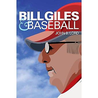 Bill Giles und Baseball durch John B. Lord - 9781439907863 Buch