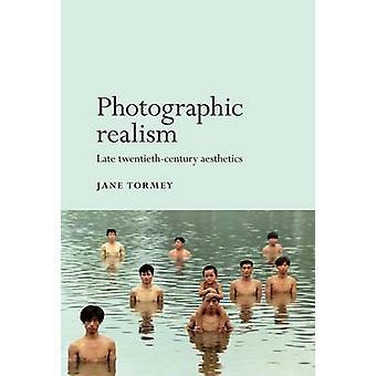 Fotografischen Realismus - Ende des 20. Jahrhunderts Ästhetik von Jane Torme