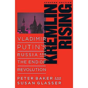 Kremlin Rising - Vladimir Putin's Russia and the End of Revolution (Up