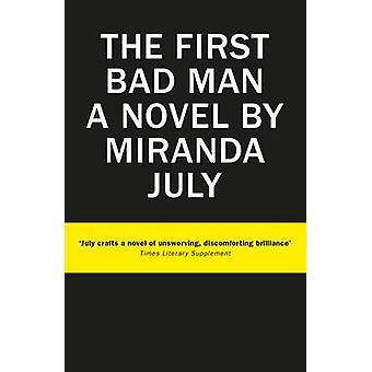 Die erste schlechte Mann (Main) von Miranda July - 9781782115076 Buch