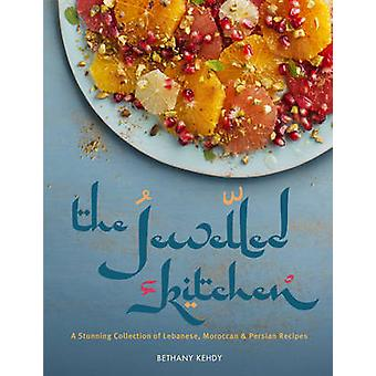 The Jewelled Kitchen - A Stunning Collection of Lebanese - Moroccan an