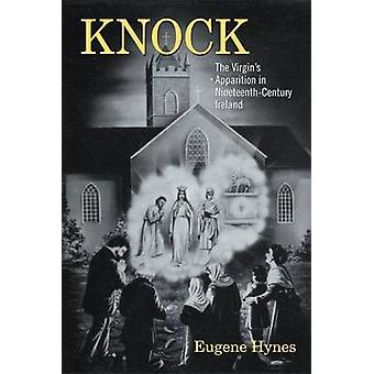 Knock - The Virgin's Apparition in Nineteenth- Century Ireland by Euge