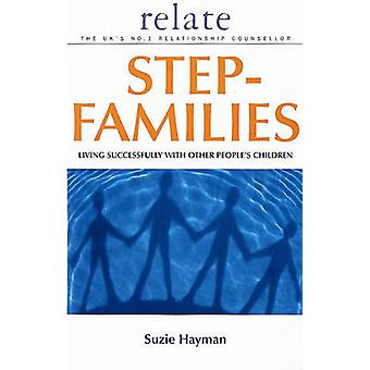 Relate Guide To Step Families - Living Successfully with Other People'