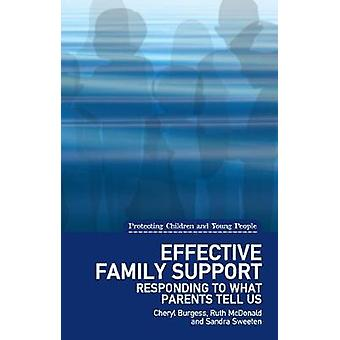 Effective Family Support - Responding to What Parents Tell Us by Chery