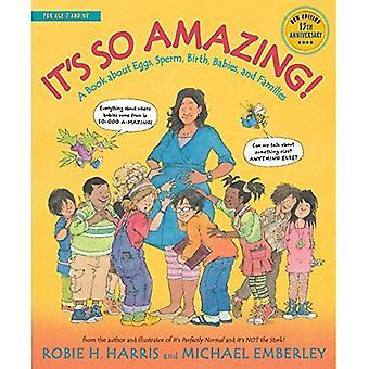 Det är så fantastiskt!: en bok om ägg, spermier, födelse, barn och familjer (familjens bibliotek)