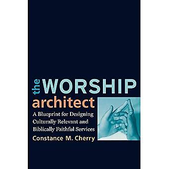 L'architecte de culte: Un plan directeur pour la conception des Services culturellement pertinentes et bibliquement fidèles