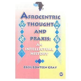 Afrocentriques pensée et Praxis: une histoire intellectuelle