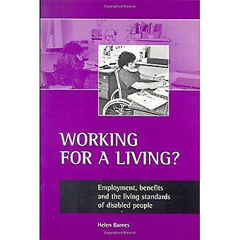 Travailler pour gagner sa vie: emploi, avantages et le niveau de vie des personnes handicapées