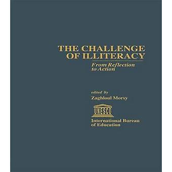 The Challenge of Illiteracy From Reflection to Action by Morsy & Zaghloul