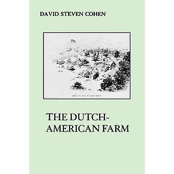 The Dutch American Farm by Cohen & David S.