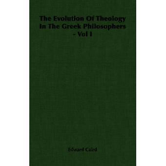 L'evoluzione della teologia nel volume della filosofi greci sono di Caird & Edward