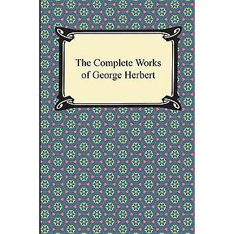 The Complete Works of George Herbert by Herbert & George