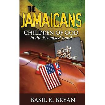 The Jamaicans Children of God in the Promised Land by Bryan & Basil K.